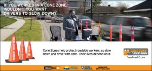 Slow down in a Cone Zone to save a life.
